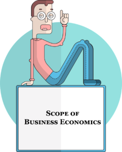 Scope of Business Economics: Meaning, Examples, Solved Questions etc