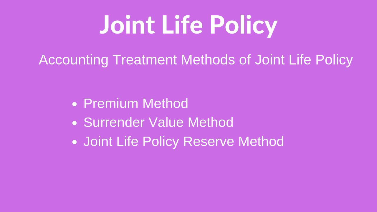 Joint Life Policy Jlp Accounting Treatment Methods