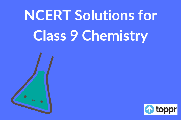 NCERT Solutions for Class 9 Chemistry | Free PDF Download
