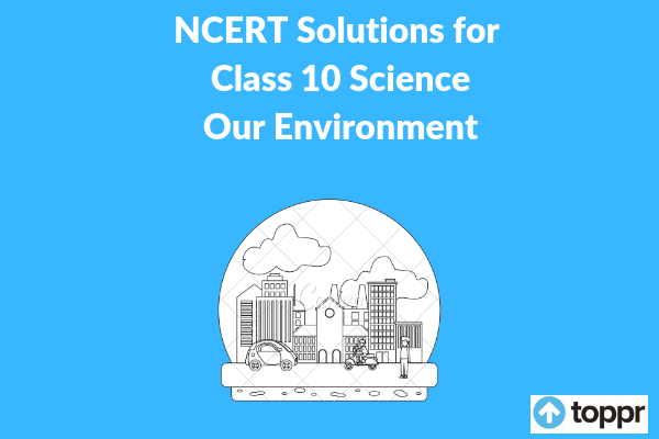 ncert solutions for class 10 science chapter 15
