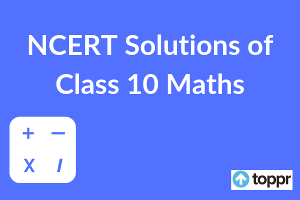 NCERT Solutions for Class 10 Maths Free PDF Download (All Chapters)