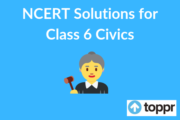 NCERT Solutions for class 6 social science civcs