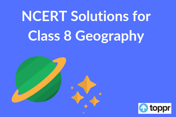 NCERT Solutions for Class 8 geography