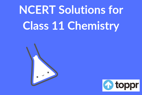 NCERT Solutions for Class 11 Chemistry | Free PDF Download