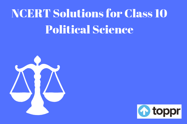 NCERT Solutions for Class 10 Political science
