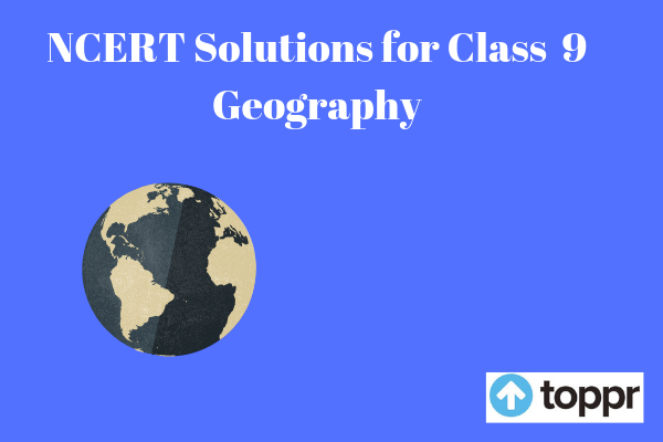 NCERT Solutions for Class 9 Geography | Free PDF Download