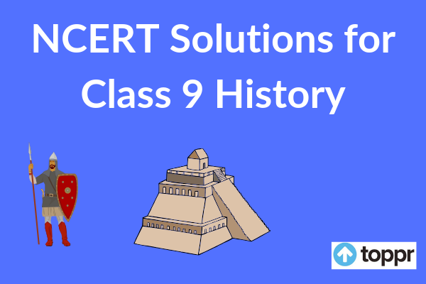 NCERT Solutions for Class 9 Social Science History