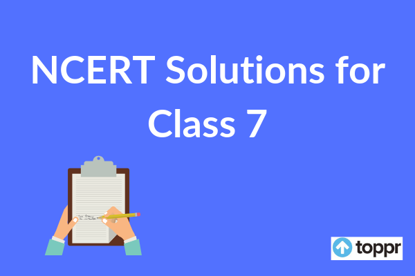 NCERT Solutions for Class 7 Subject-wise | Free PDF Download