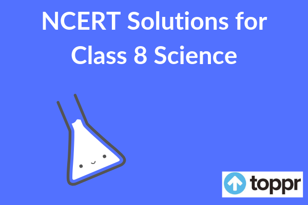 NCERT Solutions for Class 8 Science - PCB - Free PDF Download