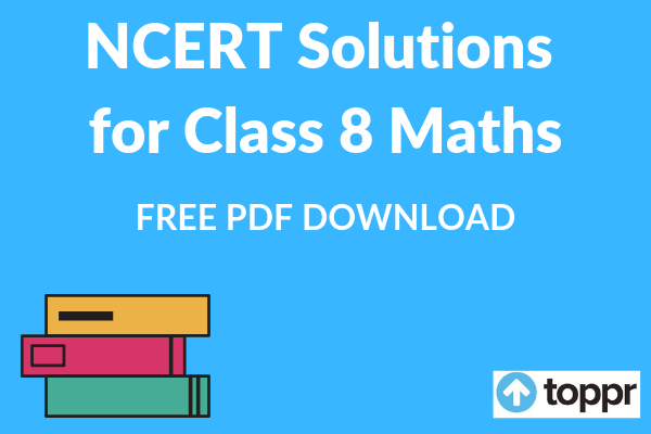 NCERT Solutions for Class 8 Maths Chapter-wise Free PDF Download
