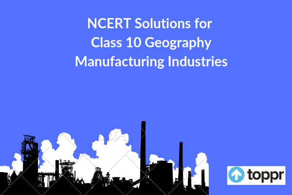 NCERT Solutions for Class 10 Geography Chapter 6 Free PDF