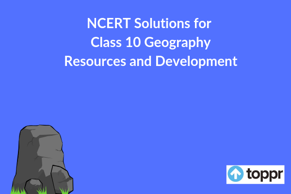 ncert solutions for class 10 geography chapter 1