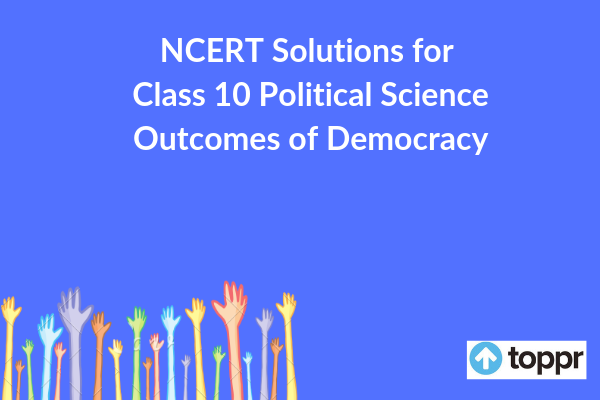 ncert solutions for class 10 political science chapter 7