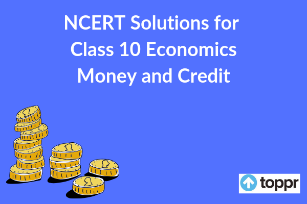 NCERT Solutions for Class 10 Economics Chapter 3 Free PDF