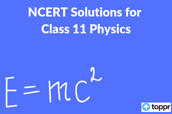 NCERT Solutions for Class 11 Physics Free PDF Download (All