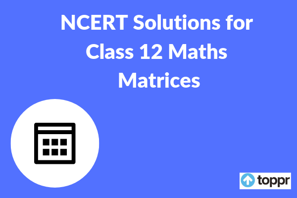 NCERT Solutions for Class 12 Maths Chapter 3 Free PDF Download
