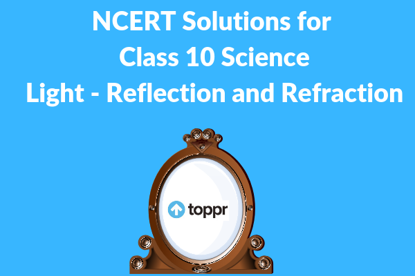 ncert solutions for class 10 science chapter 10