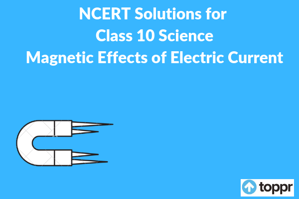 NCERT Solutions for Class 10 Science Chapter 13 - Free PDF