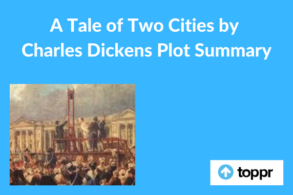 A Tale Of Two Cities By Charles Dickens Plot Summary