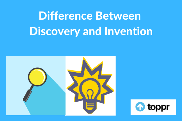 Difference between Discovery and Invention