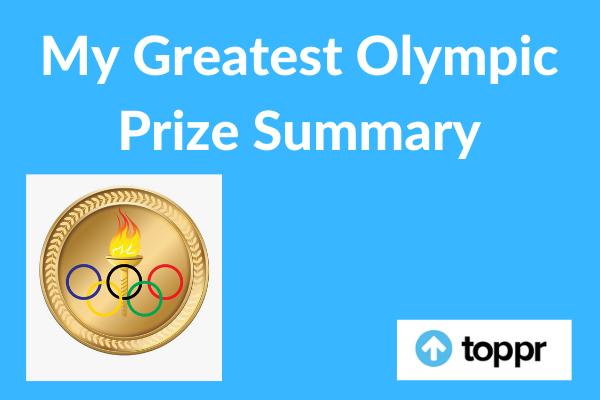 My Greatest Olympic Prize Summary