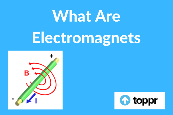 What Are Electromagnets
