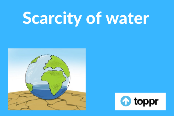 Scarcity of water